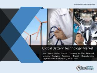 Battery Technology Market Forecast, 2014 - 2020