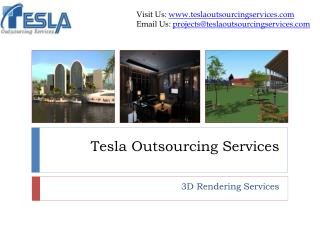 Tesla Outsourcing Services delivers top-notch 3D Rendering