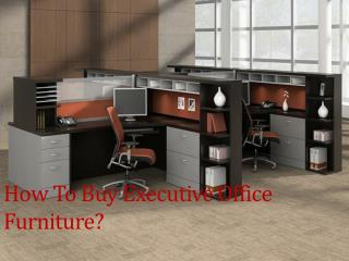 How To Buy Executive Office Furniture
