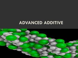 Advanced Additive