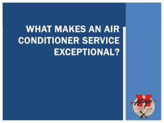 What Makes an Air Conditioner Service Exceptional?