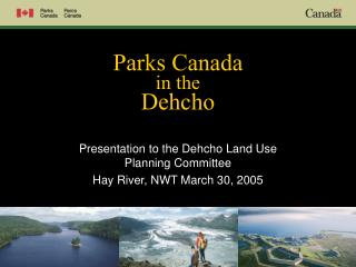 Parks Canada in the Dehcho