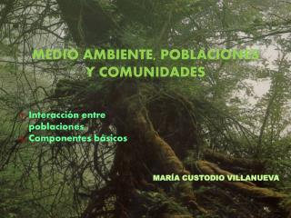 Medio ambiente, poblaciones y comunidades
