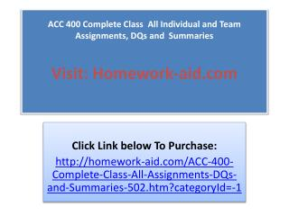 ACC 400 Complete Class  All Individual and Team Assignments,