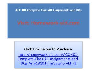 ACC 401 Complete Class All Assignments and DQs