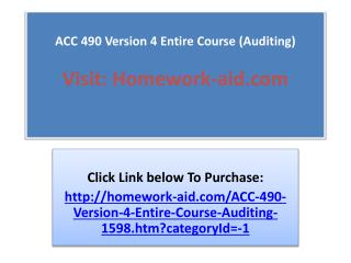 ACC 490 Version 4 Entire Course (Auditing)