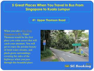 5 great places when you travel in bus from Singapore to Kual