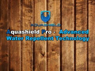 Aquashield Pro - Advanced Water Repellent Technology