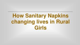 How sanitary napkins are changing lives in rural girls