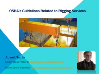 The following are the safety rules from OSHA for rigging