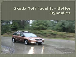 Skoda Yeti Facelift – Better Dynamics