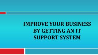 Improve Your Business By Getting An IT Support System