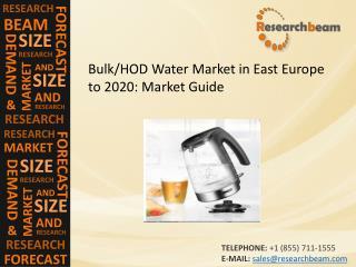 East Europe Bulk/HOD Water Market Size, Trends, Growth