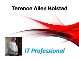 Terence Allen Kolstad_ IT Professional