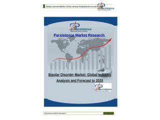 Bipolar Disorder Market: Global Industry Analysis