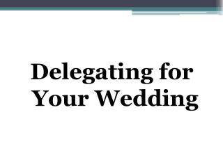 Delegating for Your Wedding