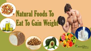Simple Natural Foods To Eat To Gain Weight And Build Muscle