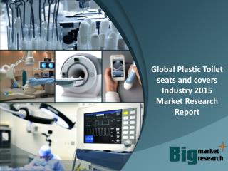 Global Plastic Toilet seats and covers Industry 2015 Market