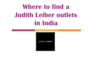 Where to find a  Judith Leiber outlets in India