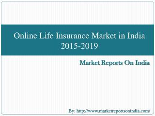 Online Life Insurance Market in India 2015-2019