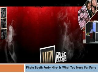 Photo Booth Party Hire- Is What You Need For Party