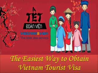 The Easiest Way to Obtain Vietnam Tourist Visa
