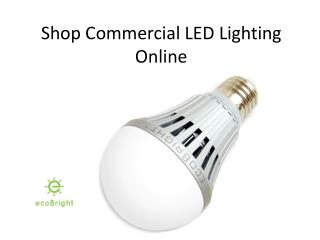 Shop Commercial LED Lighting Online