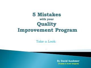 Steps to Improve quality program by David Kashmer