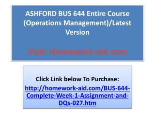 ASHFORD BUS 644 Entire Course (Operations Management)/Latest