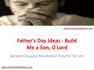 Father's Day Ideas - Build Me a Son, O Lord