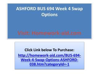 ASHFORD BUS 694 Week 4 Swap Options