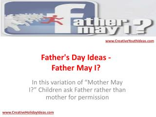 Father's Day Ideas - Father May I?