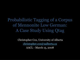 Probabilistic Tagging of a Corpus of Mennonite Low German: A Case Study Using Qtag