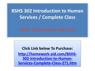 BSHS 302 Introduction to Human Services / Complete Class