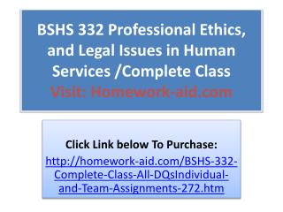 BSHS 332 Professional Ethics, and Legal Issues in Human Serv