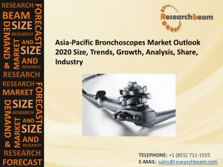 Asia-Pacific Bronchoscopes Market Outlook 2020 Size, Trends