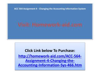 ACC 564 Assignment 4  Changing the Accounting Information S