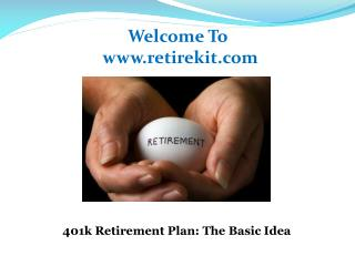 401k Retirement Plan The Basic Idea
