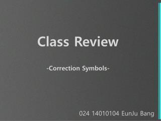 Class Reviw - EW024 14010104 Eunju Bang
