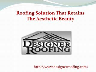 Roofing Solution That Retains The Aesthetic Beauty