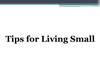 Tips for Living Small