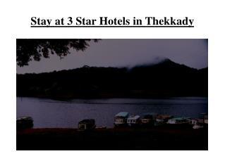 3 Star Hotels in Thekkady