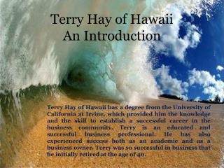 Terry Hay of Hawaii_ An Intoduction