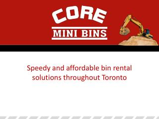 Speedy and Affordable Bin Rental Solutions Throughout Toront