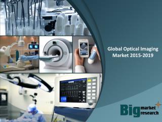 Global Optical Imaging Market 2015-2019