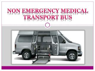 Non emergency medical transport bus