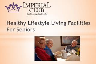 Healthy Lifestyle Living Facilities For Seniors