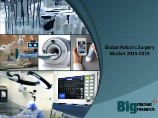 Global Robotic Surgery Market 2015-2019