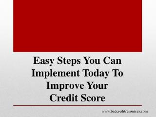 Easy Steps To Take To Improve Your Credit Score