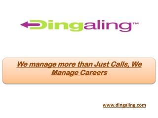 We manage more than Just Calls, We Manage Careers